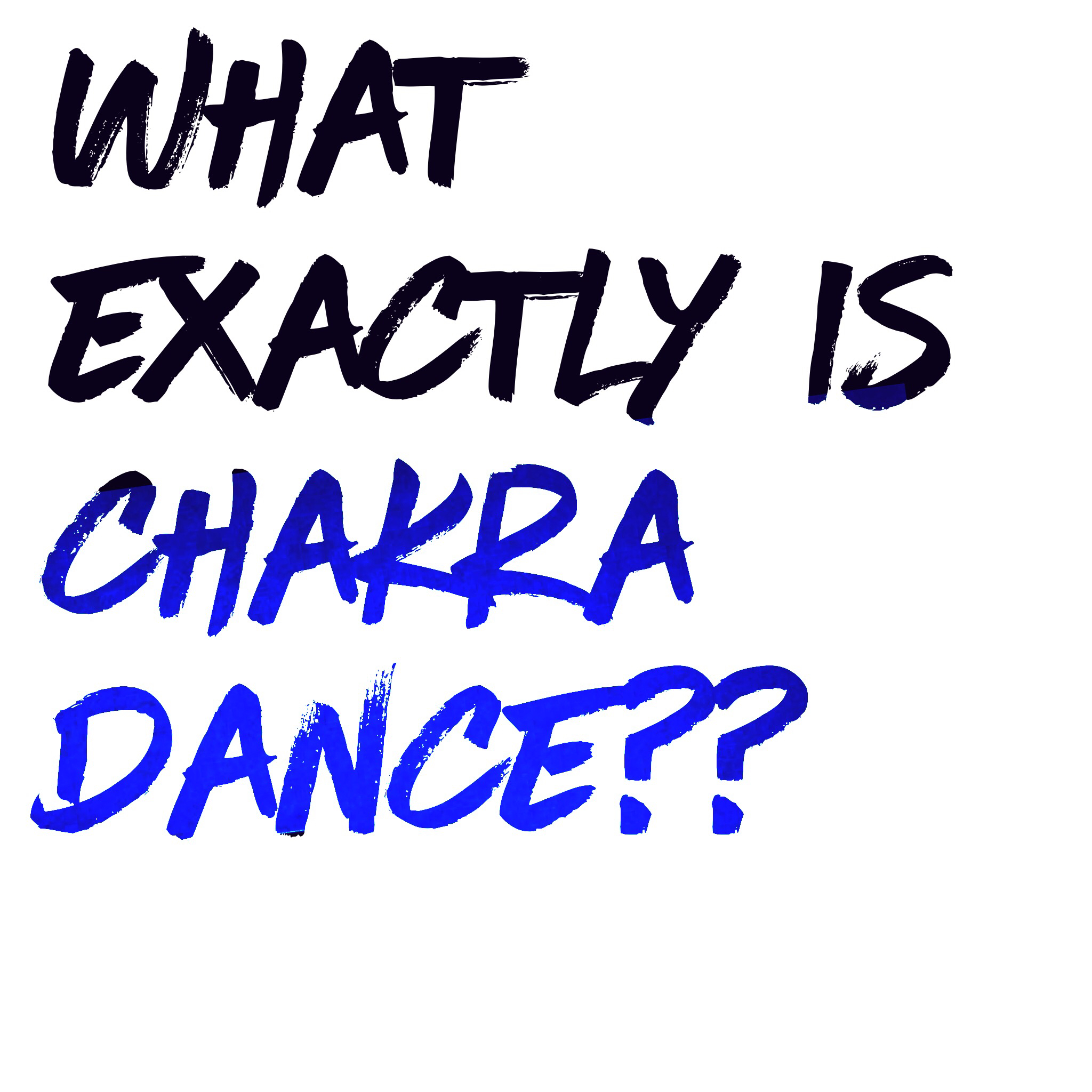 What exactly is chakra dance??